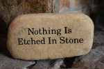 Nothing is etched in stone.